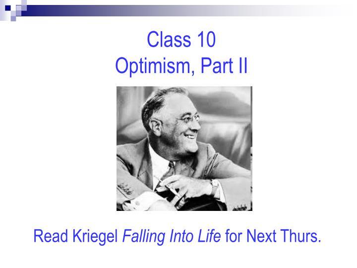 Class 10                              Optimism, Part II
