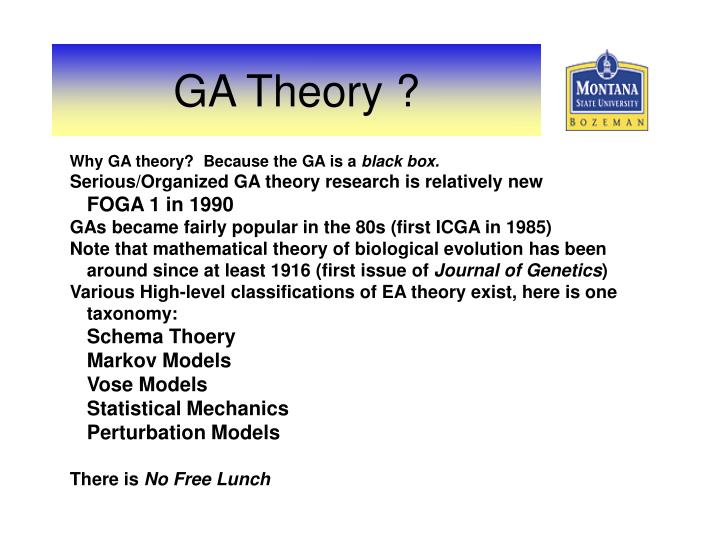 Why GA theory?  Because the GA is a