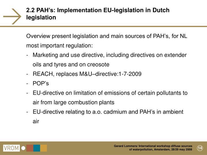 2.2 PAH's: Implementation EU-legislation in Dutch        legislation