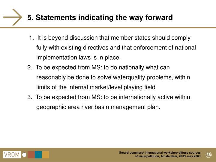 5. Statements indicating the way forward