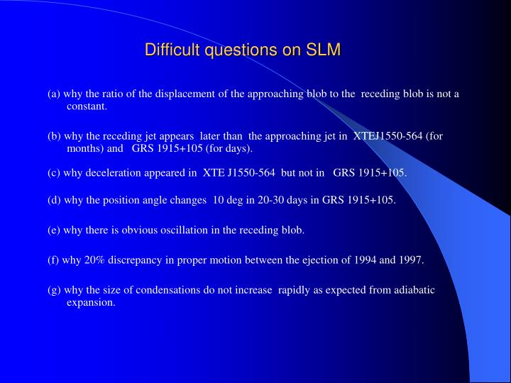 Difficult questions on SLM