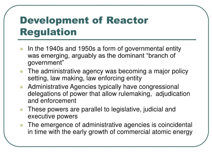 Development of Reactor Regulation