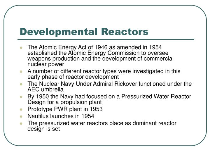Developmental Reactors