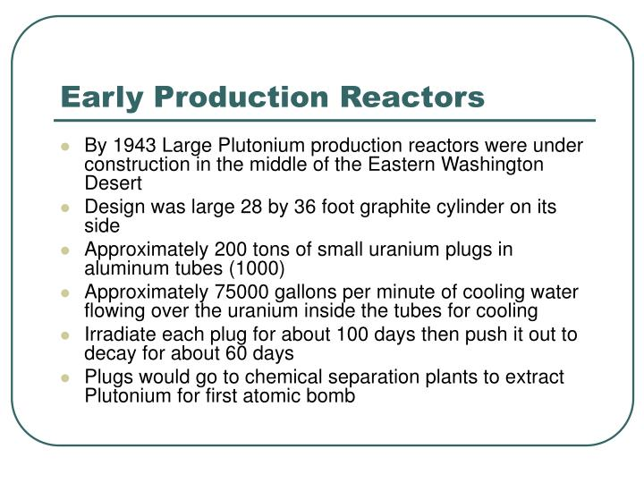Early Production Reactors