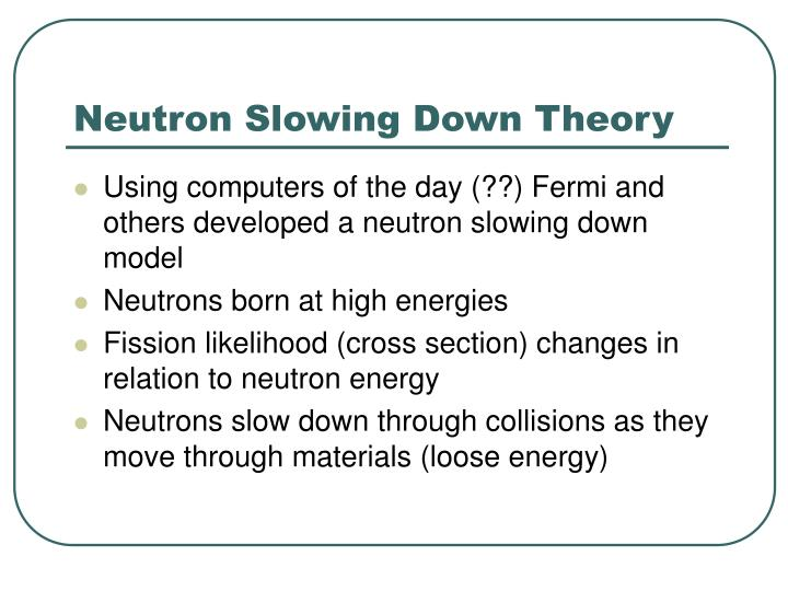 Neutron Slowing Down Theory