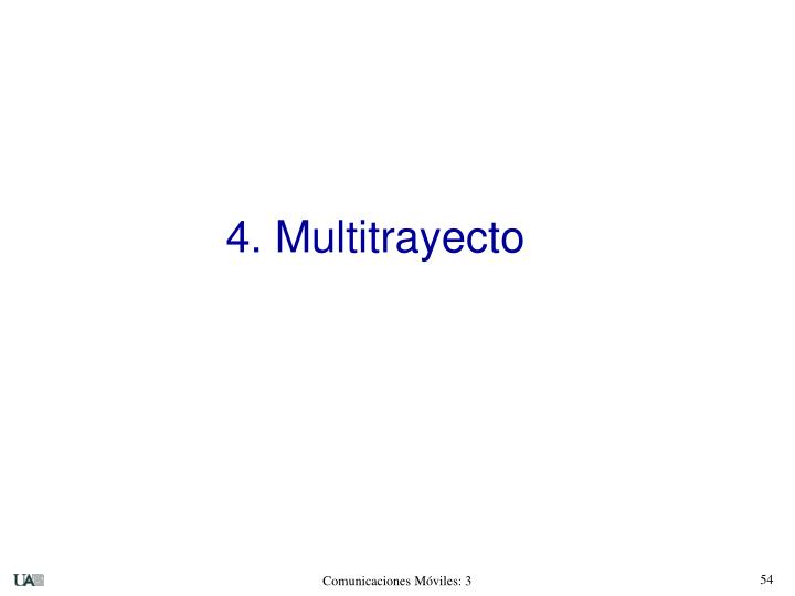 4. Multitrayecto