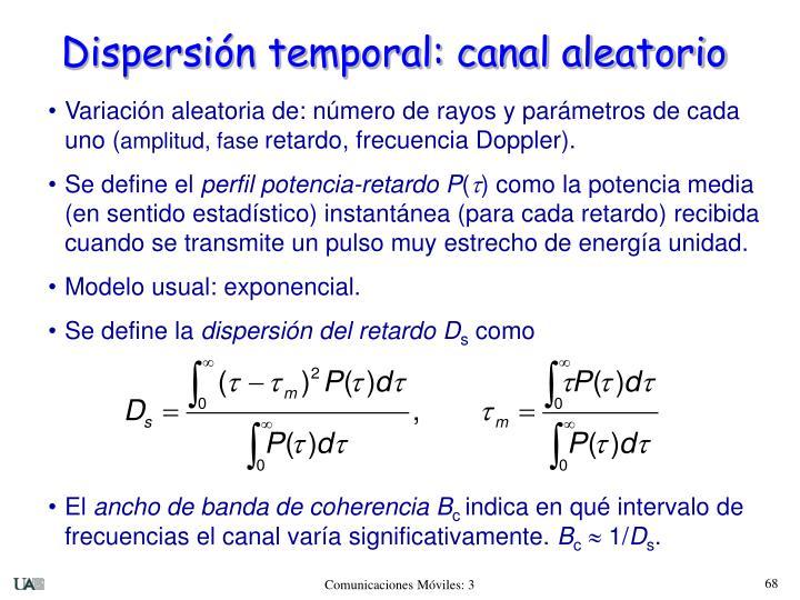 Dispersión temporal: canal aleatorio