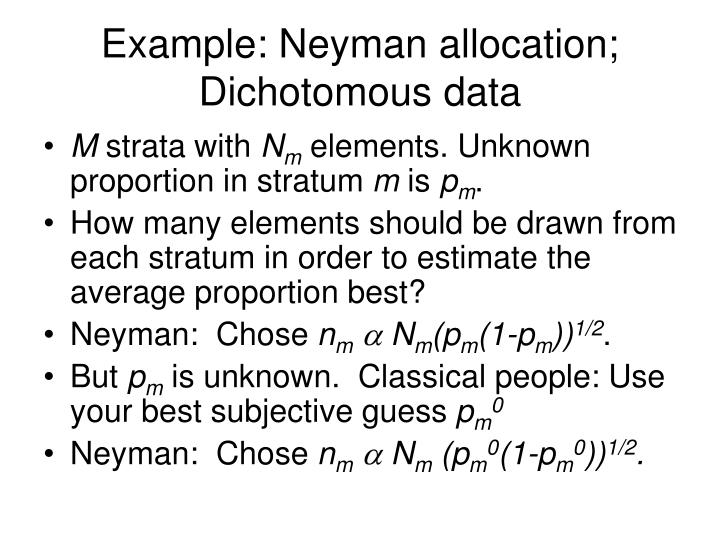 Example: Neyman allocation; Dichotomous data