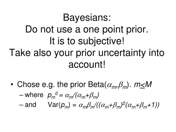Bayesians: