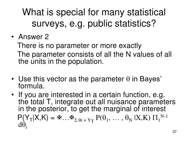 What is special for many statistical surveys, e.g. public statistics?