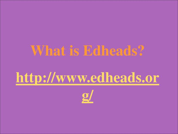 What is Edheads?