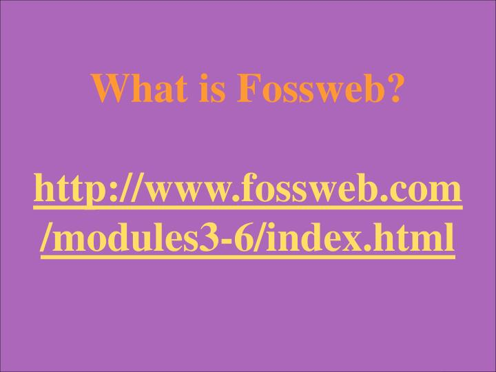 What is Fossweb?
