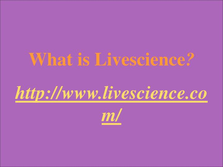 What is Livescience