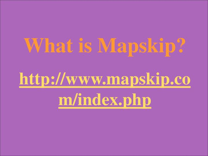 What is Mapskip?