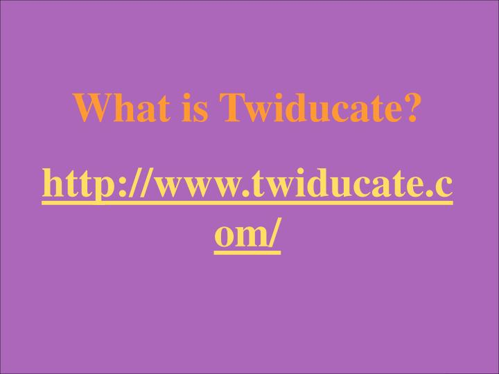 What is Twiducate?