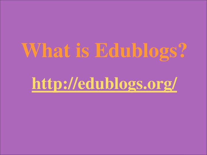 What is Edublogs?