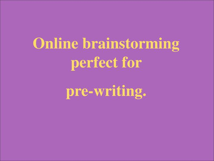 Online brainstorming perfect for