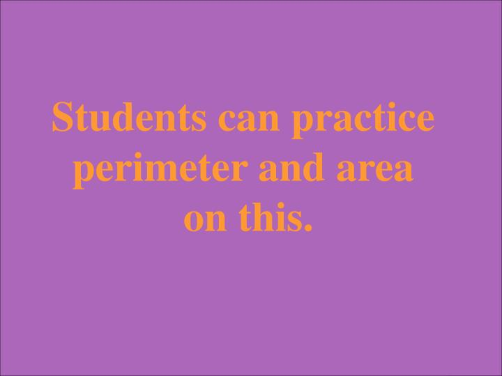 Students can practice