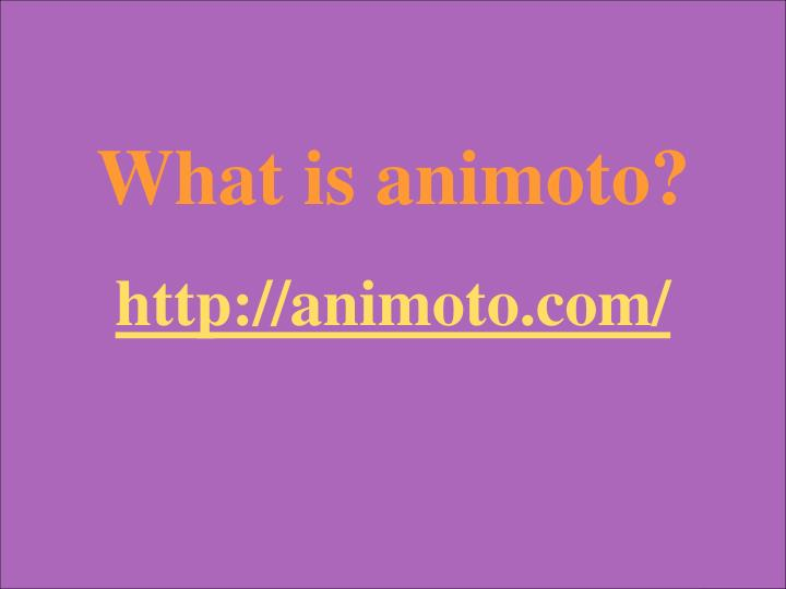 What is animoto?