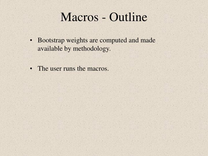 Macros - Outline