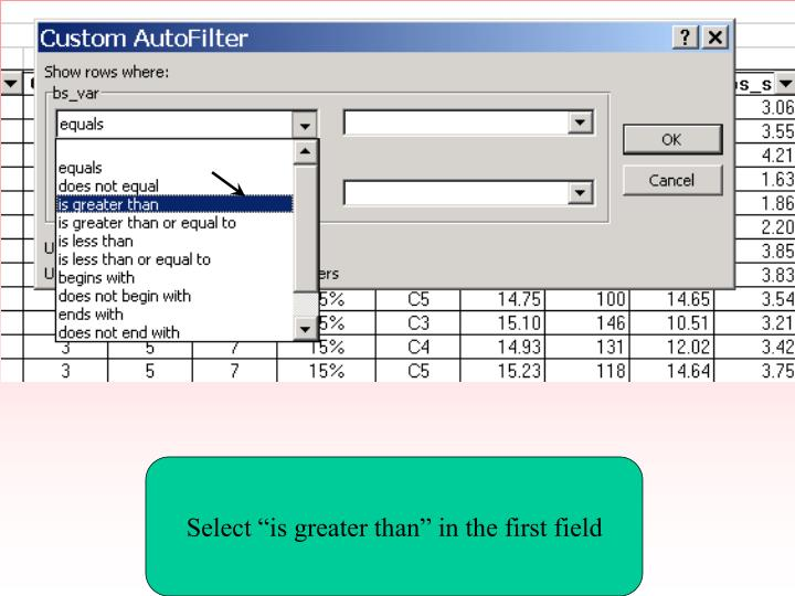 "Select ""is greater than"" in the first field"
