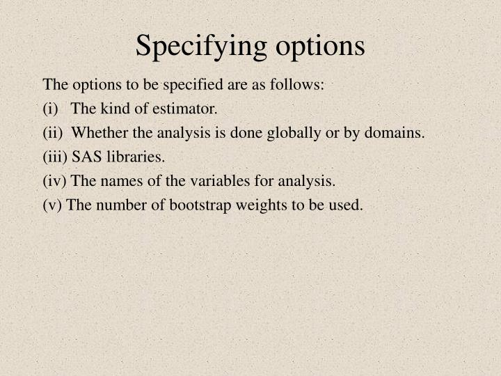 Specifying options
