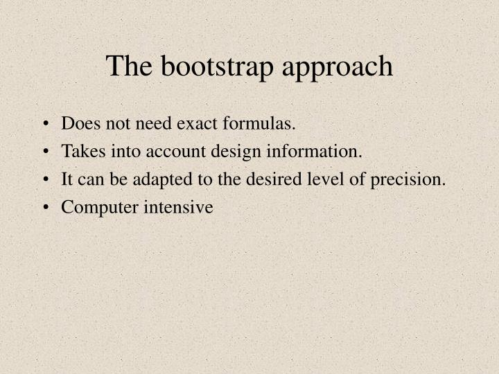 The bootstrap approach