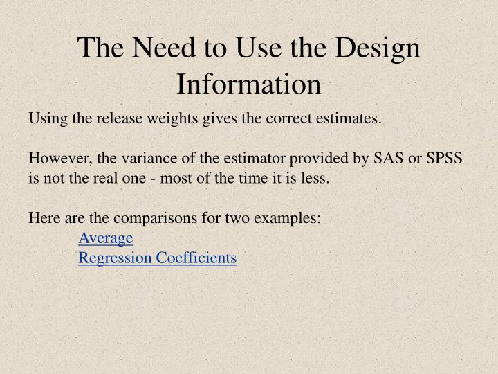 The Need to Use the Design Information