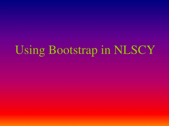 Using bootstrap in nlscy