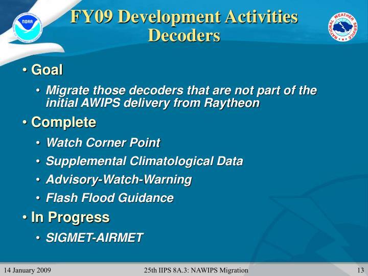 FY09 Development Activities
