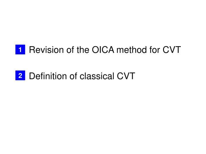 Revision of the OICA method for CVT