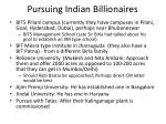 pursuing indian billionaires
