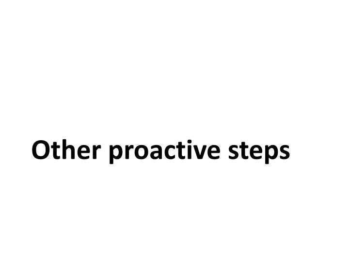 Other proactive steps