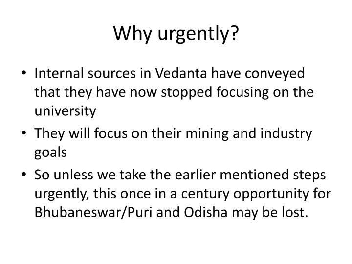 Why urgently?
