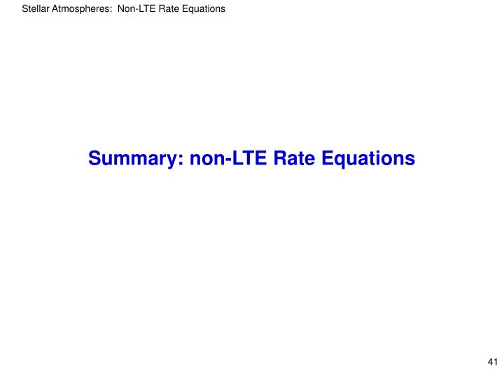Summary: non-LTE Rate Equations