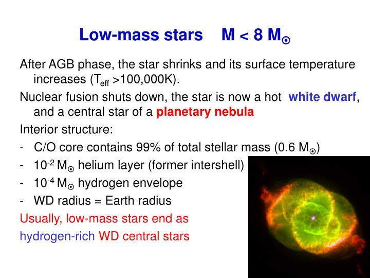 Low-mass stars    M < 8 M