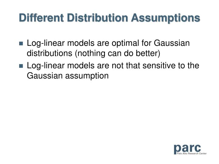Different Distribution Assumptions