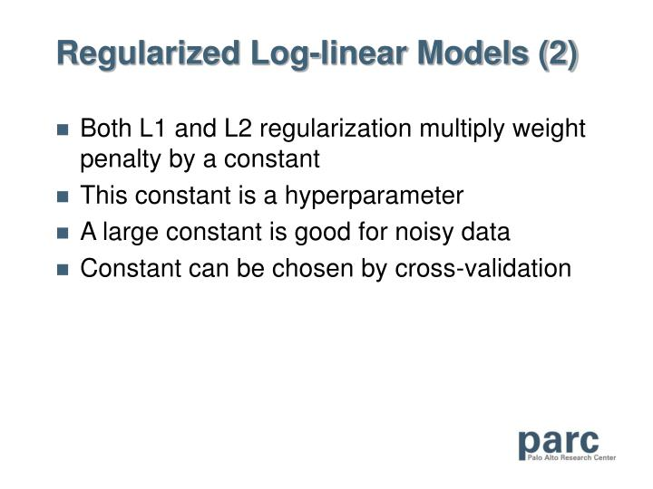 Regularized Log-linear Models (2)