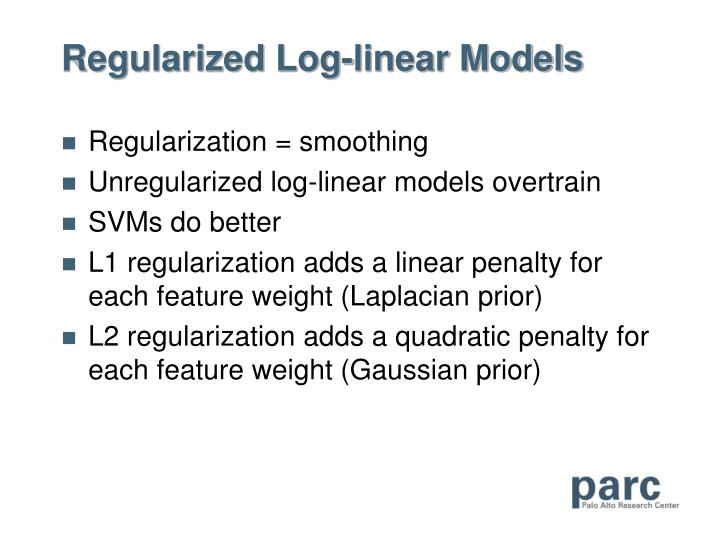 Regularized Log-linear Models