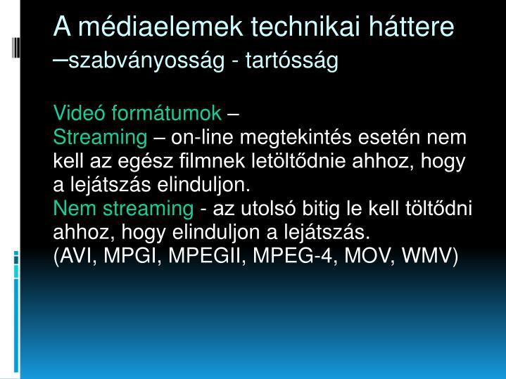 A médiaelemek technikai háttere –