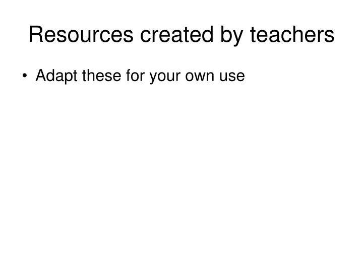 Resources created by teachers