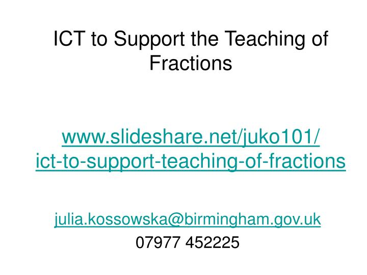 ICT to Support the Teaching of Fractions
