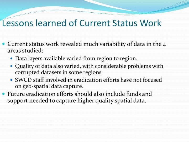 Lessons learned of Current Status Work