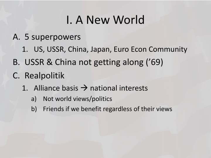 I. A New World