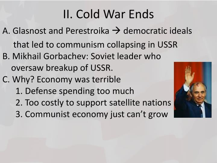 II. Cold War Ends