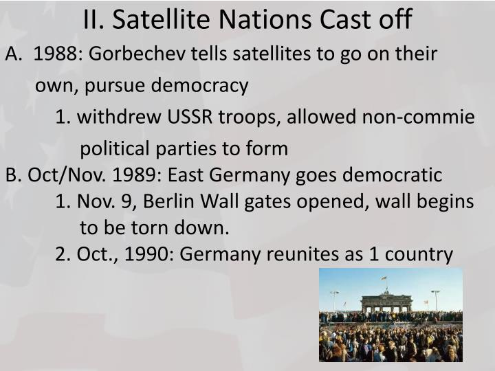 II. Satellite Nations Cast off