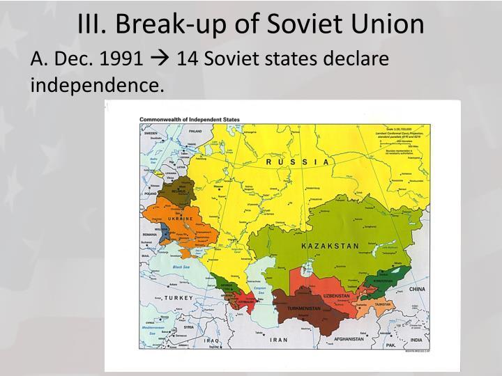 III. Break-up of Soviet Union