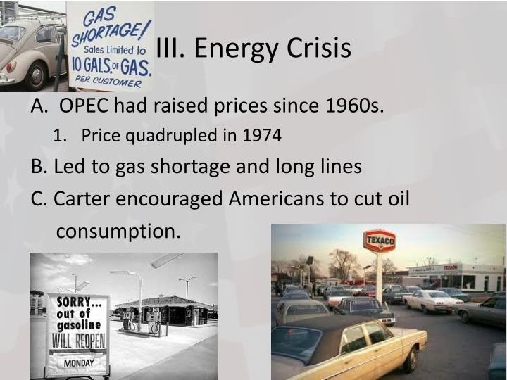 III. Energy Crisis
