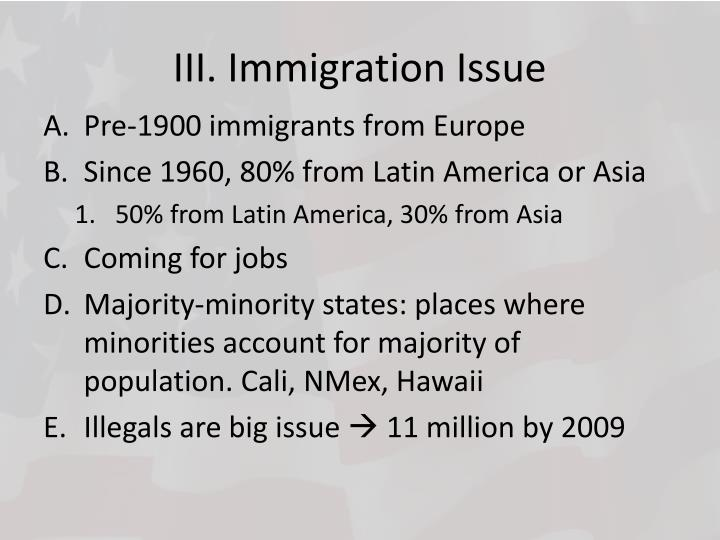 III. Immigration Issue