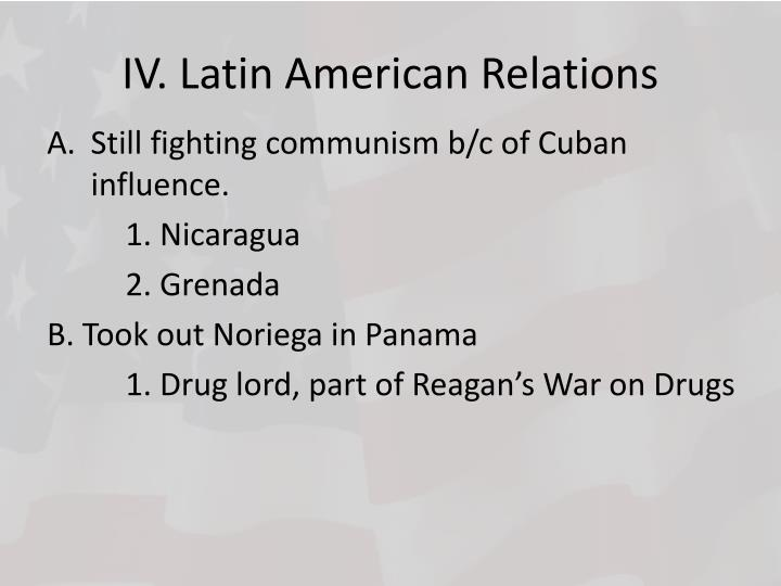 IV. Latin American Relations